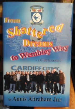 From Shattered Dreams to Wembley Way by Annis Abraham